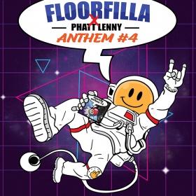 FLOORFILLA X PHATT LENNY - ANTHEM #4